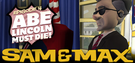 A picture of Sam and Max 104: Abe Lincoln Must Die!